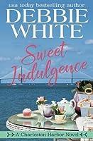 Sweet Indulgence (Charleston Harbor, #1)
