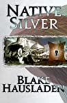 Native Silver (Vesteal Series Omnibus Collection, #2)