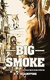 Big Smoke (The Apocalypse Virus Trilogy Book 1)