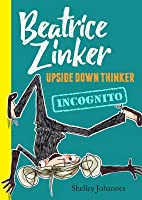 Incognito (Beatrice Zinker, Upside Down Thinker, #2)
