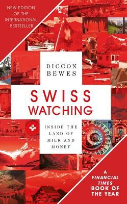 Swiss Watching, 3rd Edition by Diccon Bewes