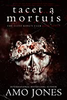 Tacet a Mortuis (The Elite King's Club Book 3)