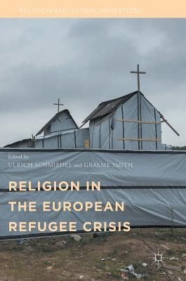 Religion in the European Refugee Crisis (Religion and Global Migrations)