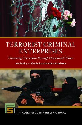 Terrorist Criminal Enterprises Financing Terrorism Through Organized Crime