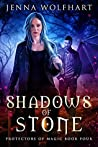 Shadows of Stone (Protectors of Magic, #4)