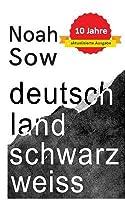 Deutschland Schwarz Weiß: Der alltägliche Rassismus