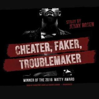 Cheater, Faker, Troublemaker: A Hachette Audiobook Powered by Wattpad Production