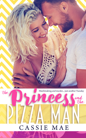 The Princess and the Pizza Man (Frostville, #1)