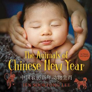 The Animals of Chinese New Year by Jen Sookfong Lee