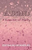Illusions: A Collection of Poetry