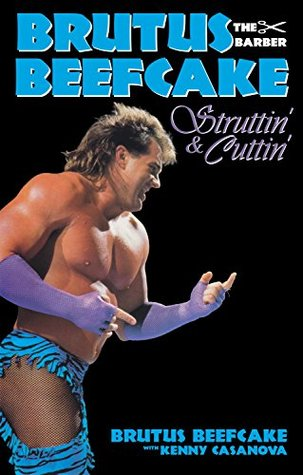 Brutus Beefcake: Struttin' & Cuttin' - Official Autobiography (eBook)
