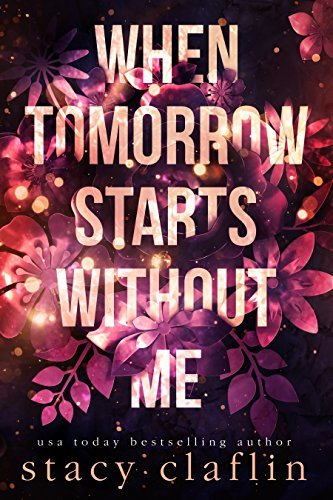 Wildflower Romance 1 - When Tomorrow Starts Without Me - Stacy Claflin