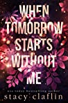 When Tomorrow Starts Without Me (Wildflower Romance #1)
