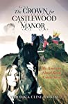 The Crown for Castlewood Manor (My American Almost-Royal Cousin Series, #1)