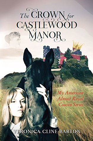 The Crown for Castlewood Manor by Veronica Cline Barton