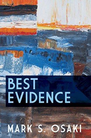 Best Evidence: Poems by Mark S. Osaki