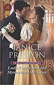 Lady Cecily and the Mysterious Mr. Gray (The Beauchamp Betrothals #3)