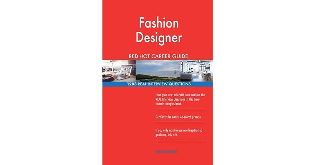Fashion Designer Red Hot Career Guide 1283 Real Interview Questions By Red Hot Careers