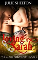 Loving Sarah (The Alpha Chronicles Book 1)