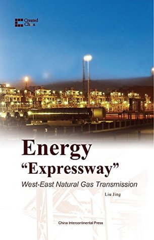 "Energy ""Expressway"": West-East Natural Gas Transmission (Chinese Creation Series) (Created in China)"
