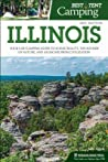 Best Tent Camping: Illinois: Your Car-Camping Guide to Scenic Beauty, the Sounds of Nature, and an Escape from Civilization audiobook download free