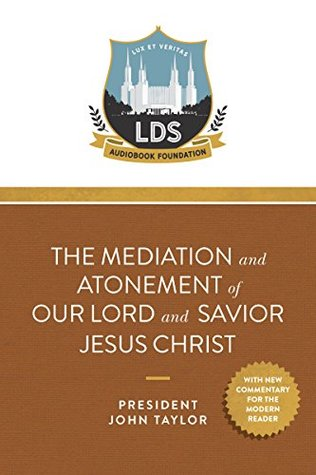 The Mediation and Atonement of our Lord and Savior Jesus Christ