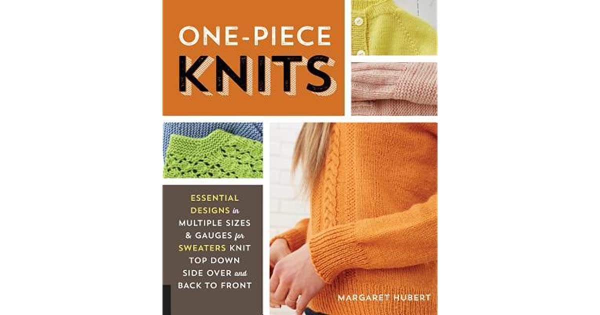 One Piece Knits Essential Designs In Multiple Sizes And Gauges For