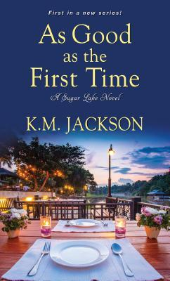 As Good as the First Time (Sugar Lake, #1)