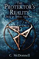The Protektor's Reality: A Trials of Terrara Vikos Prequel