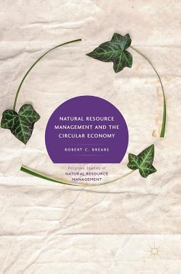 Natural Resource Management and the Circular Economy
