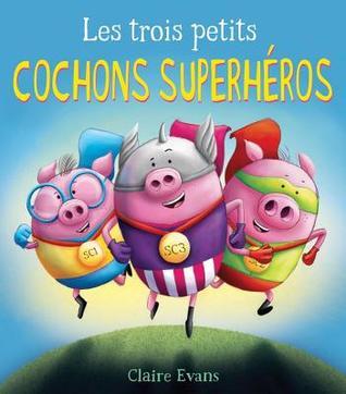 Les Trois Petits Cochons Superh?ros