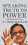 Speaking Truth to Power : My Alternative View