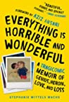 Everything Is Horrible and Wonderful by Stephanie Wittels Wachs