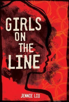 Girls on the Line by Jennie Liu