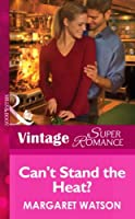 Can't Stand the Heat? (Mills & Boon Vintage Superromance) (Going Back, Book 26)