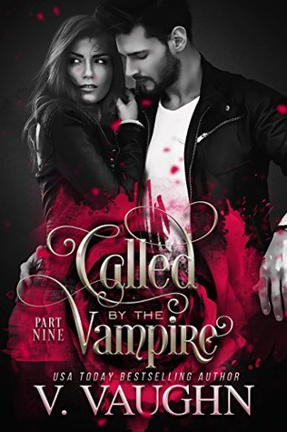 Called by the Vampire - Part 9 by V. Vaughn