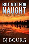 But Not For Naught (Clint Wolf Mystery #5)
