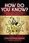 How Do You Know?: A Guide to Clear Thinking About Wall Street, Investing & Life