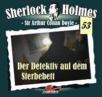 Sherlock Holmes 53: Der Detektiv auf dem Sterbebett