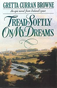 Tread Softly on My Dreams (The Liberty Trilogy, #1)