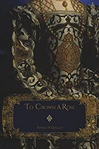 To Crown A Rose (Royal Court Series #2)