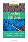 Crochet Stitches: 25+ Popular Crochet Stitches To Learn In One Day