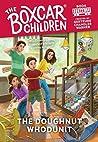The Doughnut Whodunit (The Boxcar Children Mysteries #146)