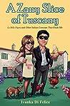 A Zany Slice of Tuscany (Italian Living #2)
