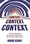 Book cover for CONTEXT, CONTEXT, CONTEXT: How Our Blindness to Context Cripples Even the Smartest Organizations