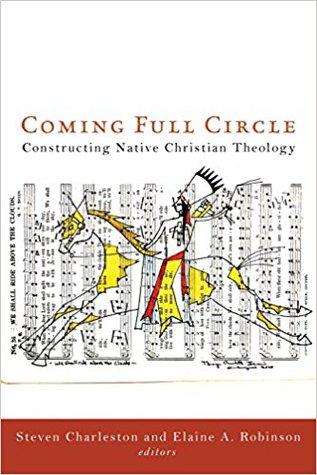 Coming Full Circle: Constructing Native Christian Theology