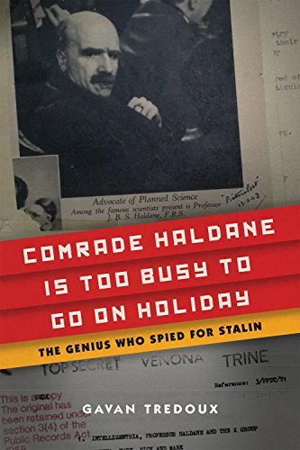 Comrade Haldane Is Too Busy to Go on Holiday The Genius Who Spied for Stalin