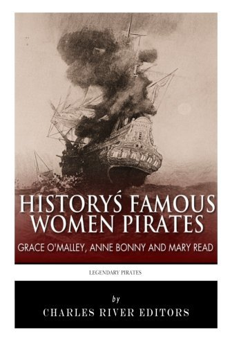 History's Famous Women Pirates  Grace O'Malley, Anne Bonny and Mary Read