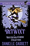 Betwixt by Danielle Garrett