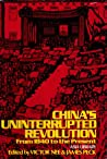 China's Uninterrupted Revolution: From 1840 to the Present (The Pantheon Asia library)